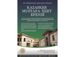 Medeniyet Konferansları, 'Kazasker Mustafa İzzet Efendi' İle Başlıyor