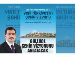 Bakan Güllüce, Şehir Vizyonunu Anlatacak