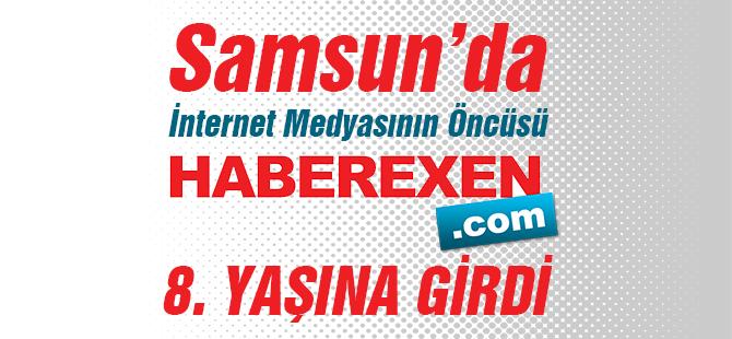 Samsun'da İnternet Medyasının Öncüsü HABEREXEN.COM 8. YAŞINA GİRDİ