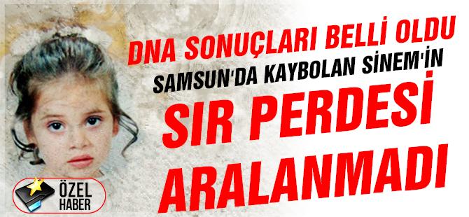Samsun'da Kaybolan Sinem'in Sır Perdesi Aralanmadı