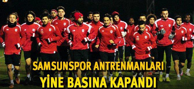 Samsunspor Antrenmanları Basına Kapatıldı