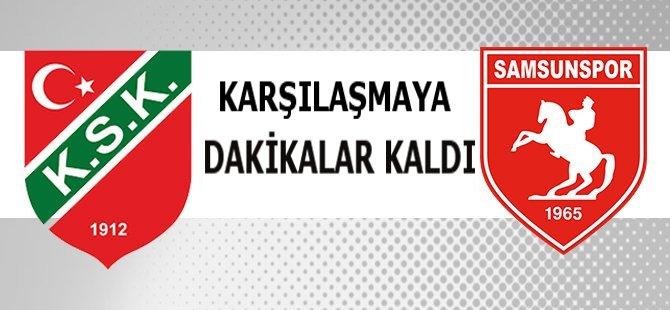 Samsunspor - Karşıyaka Maçının Karşılaşmasına Dakikalar Kaldı