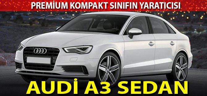 Premium Kompakt Sınıfın Yaratıcısı Audi A3 Sedan