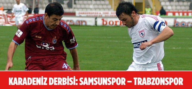 Karadeniz Derbisi; Samsunspor – Trabzonspor