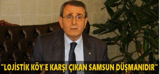 """Samsun TSO Yönetim Kurulu Başkanı Salih Zeki  Murzioğlu: """"Lojistik Köy'e Karşı Çıkan Samsun Düşmanıdır"""""""