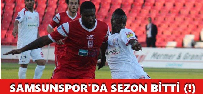 Samsunspor'da Sezon Bitti(!)