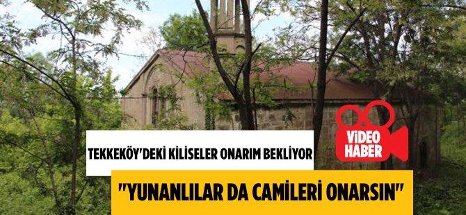 Yunanlılar Camileri Onarırsa Bizde Samsun'daki Kiliseleri Onaracağız