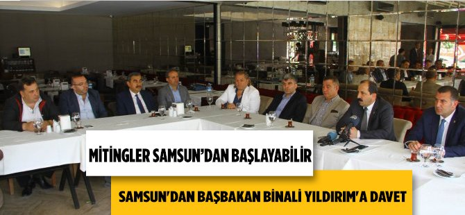 Samsun'dan Başbakan Binali Yıldırım'a Davet