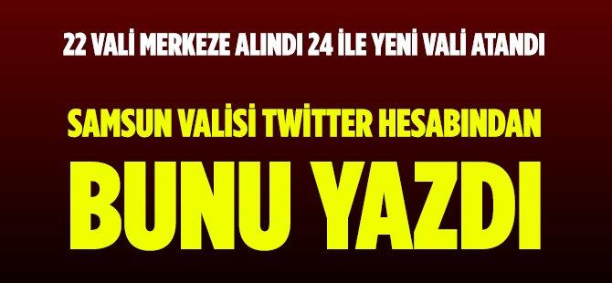 Valiler Kararnamesi Açıklandı Samsun Valisi İbrahim Şahin Twitter Hesabından Ne Yazdı?