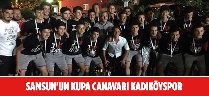Samsun'un Kupa Canavarı Kadıköyspor Doymak Bilmiyor