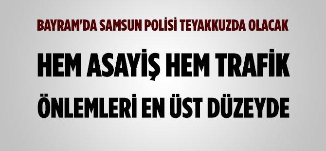 Ramazan Bayramı İçin Samsun'da Güvenlik Önlemleri En Üst Düzeye Çıkartıldı