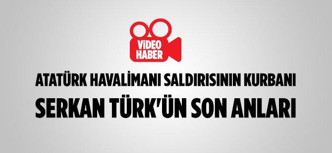 Terör Kurbanı Samsunlu Serkan Türk'ün Son Anları