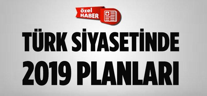 Türk Siyasetinde 2019 Planları