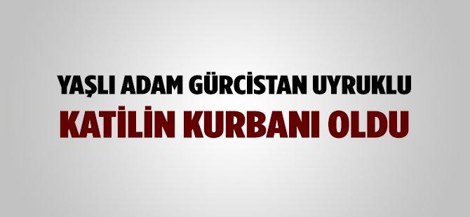 Trabzon'da Yaşlı Adam Gürcistan Uyruklu Katilin Kurbanı Oldu