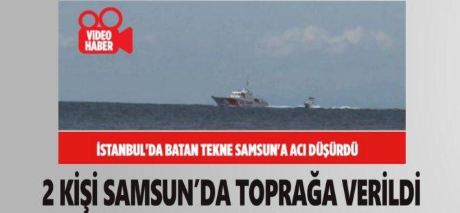 İstanbul'da Tekne Faiciasında Ölen 2 Kişi Samsun'da Toprağa Verildi