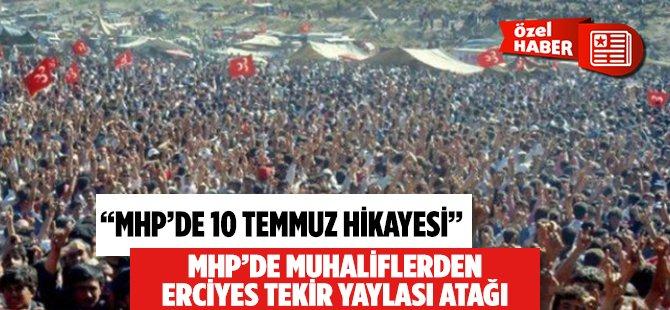 MHP'de Muhaliflerden Erciyes Tekir Yaylası Atağı