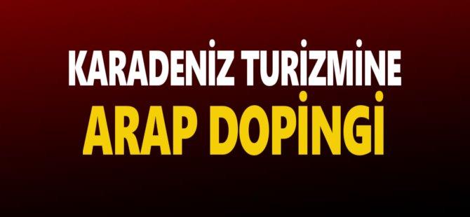 Karadeniz Turizmine Arap Dopingi