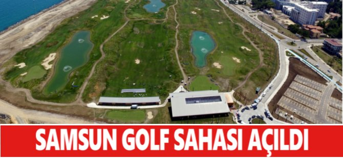 Samsun Golf Sahası Açıldı