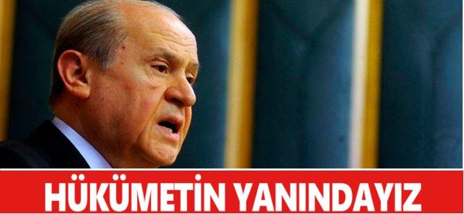 MHP Genel Başkanı Devlet Bahçeli, Hükümetin Yanında Olduklarını Söyledi