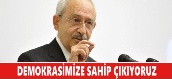 Kılıçdaroğlu: Demokrasimize Sahip Çıkıyoruz