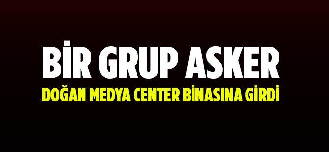 Bir Grup Asker Doğan Medya Center Binasına Girdi