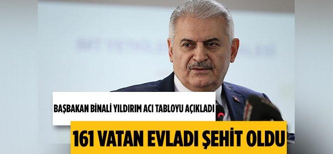 """Başbakan Binali Yıldırım: """"161 Şehidimiz Var"""""""