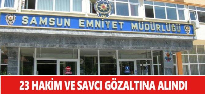 Samsun'da 23 Hakim ve Savcı Gözaltına Alındı