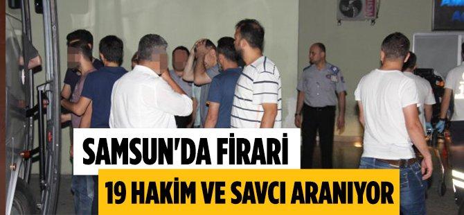 Samsun'da Firari 19 Hakim ve Savcı Aranıyor
