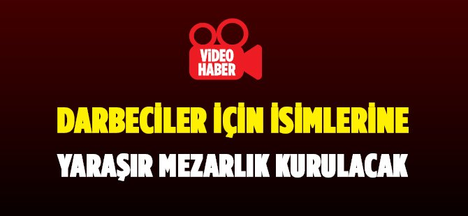 """İstanbul'da """"Vatan Hainleri Mezarlığı"""" Kurulacak"""