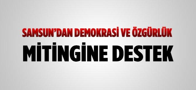 Samsun'dan Demokrasi ve Özgürlük Mitingine Destek