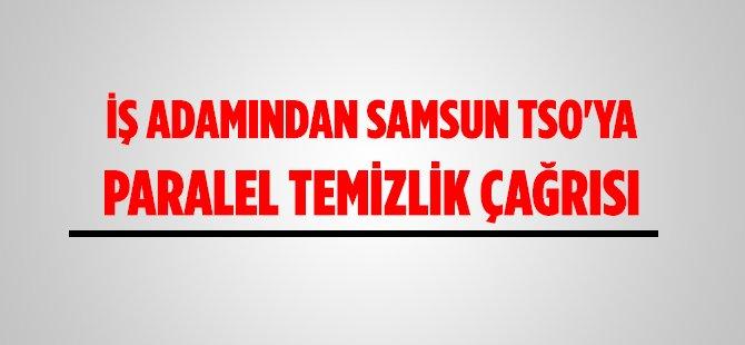 TOSYÖV Samsun Şube Başkanı Mustafa Topal'dan TSO'ya Paralel Temizlik Çağrısı