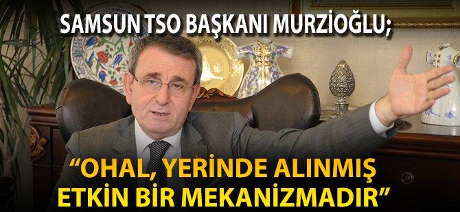 """Samsun TSO Yönetim Kurulu Başkanı Murzioğlu; """"Devletimiz ve Milletimiz Büyük Bir Badire Atlattı"""""""