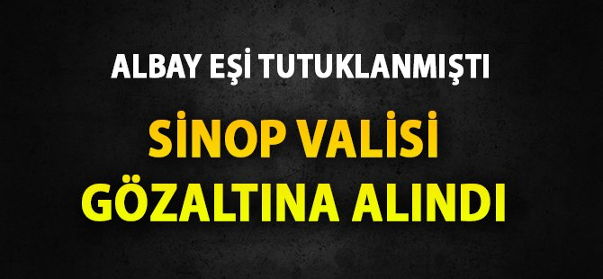 Görevden Alınan Sinop Valisi Yasemin Özata Çetinkaya Gözaltına Alındı