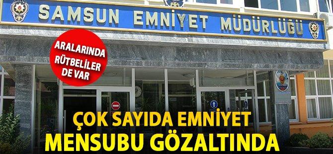 Samsun'da 14 Emniyet Mensubu Gözaltına Alındı