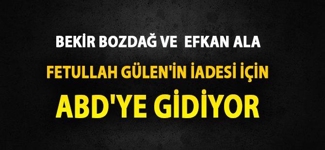 Adalet Bakanı Bozdağ ve İçişleri Bakanı Ala Gülen İçin  ABD'ye Gidecek