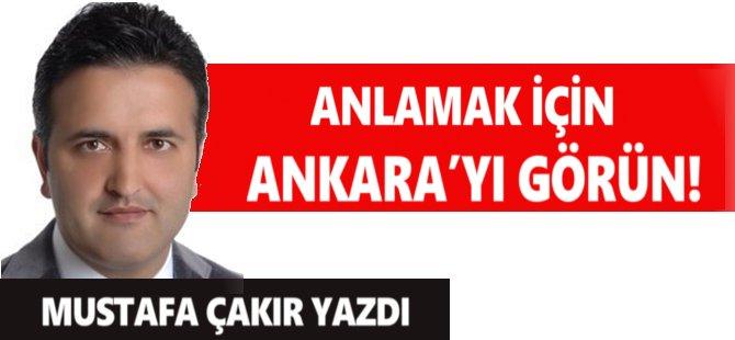 Anlamak İçin Ankara'yı Görün!