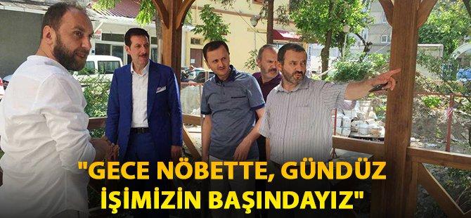 """Samsun'un İlkadım İlçe Belediye Başkanı Tok; """"Gece Nöbette, Gündüz İşimizin Başındayız"""""""