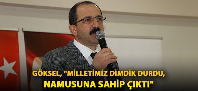 """AK Parti Samsun İl Başkanı Göksel, """"Milletimiz Dimdik Durdu, Namusuna Sahip Çıktı"""""""