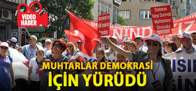 Muhtarlar Samsun'da Demokrasi İçin Yürüdü