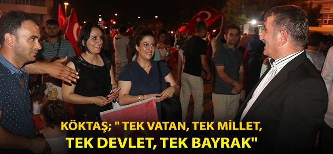 """AK Parti Samsun Milletvekili Köktaş; """" Tek Vatan, Tek Millet, Tek Devlet, Tek Bayrak"""""""