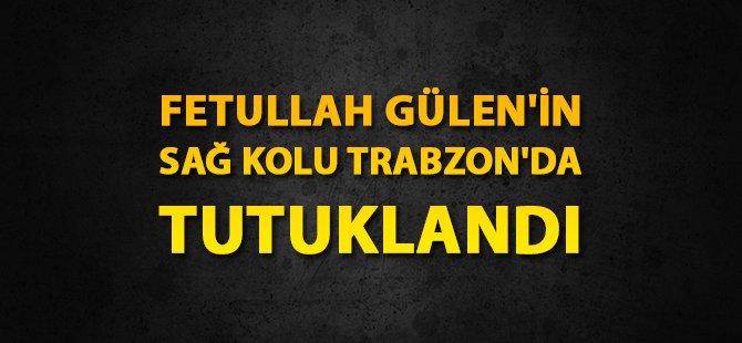 Fetullah Gülen'in Sağ Kolu Trabzon'da Tutuklandı