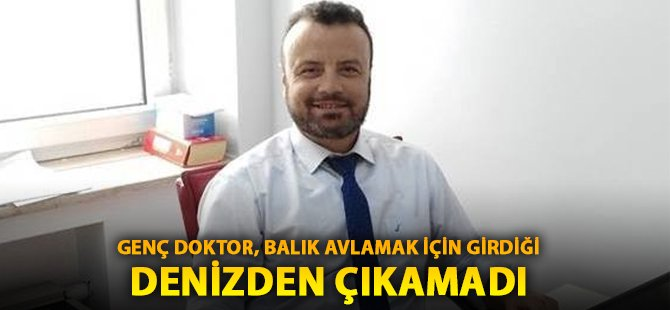 Samsun'da Doktor Zıpkınla Balık Avlamak İçin Girdiği Denizden Çıkamadı