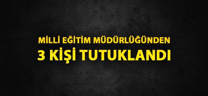 Samsun'da FETÖ Kapsamında Milli Eğitim Müdürlüğünden 3 Kişi Tutuklandı