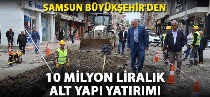 Samsun Büyükşehir'den 10 Milyon Liralık Alt Yapı Yatırımı