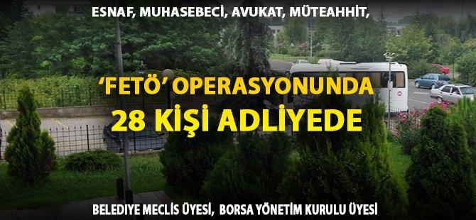 Samsun'da 'FETÖ' Operasyonunda 28 Kişi Adliyede