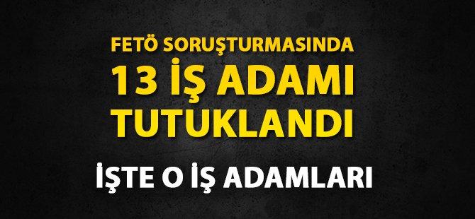 Samsun'da FETÖ Kapsamında 13 İş Adamı Tutuklanarak Cezaevine Konuldu