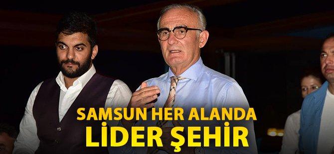 """Samsun Büyükşehir Belediye Başkanı Yılmaz; """"Samsun Her Alanda Lider Şehir"""""""