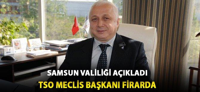 Samsun TSO Meclis Başkanı Muharrem Durmuşoğlu Firarda