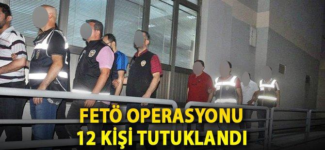Çorum'da FETÖ Operasyonu 12 Tutuklama