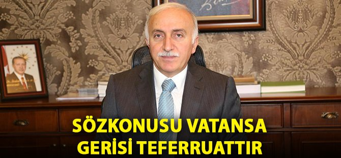 Samsun Valisi Şahin; 'Sözkonusu Vatansa Gerisi Teferruattır'